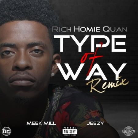 rich-homie-quan-type-of-way-remix